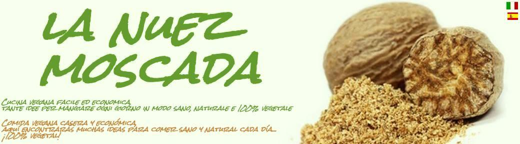La Nuez Moscada - Ricette vegan - Recetas veganas