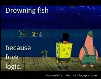 Drowning fish! Because fuck logic - SpongeBob Funny Picture