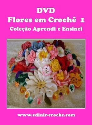 flores em croche enroladas da coleção aprendi e ensinei com edinir-croche dvd video aulas blog loja