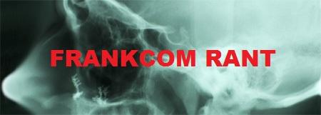 frankcom rant