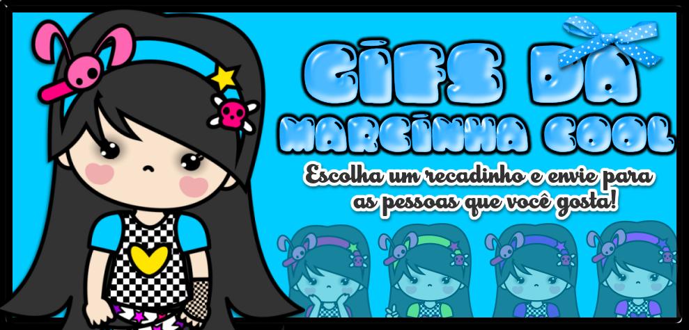 ...Gifs da Marcinha Cool...