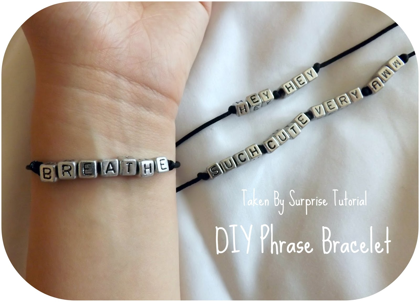 Easy DIY: How To Make a Phrase Bracelet | taken by surprise