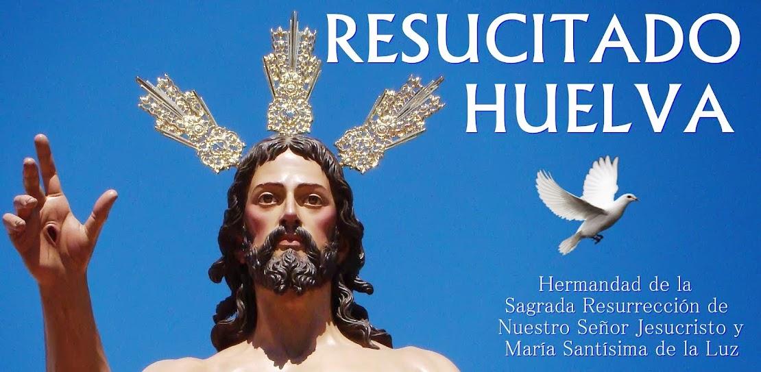 RESURRECCIÓN DE HUELVA