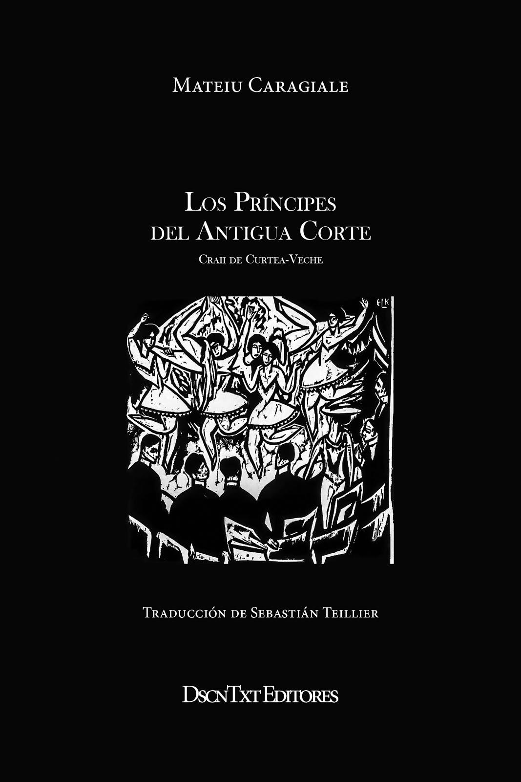 Los príncipes del Antigua Corte, de Mateiu Caragiale. Traducción de Sebastián Teillier