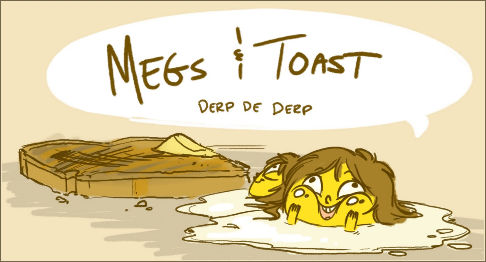 Megs and Toast