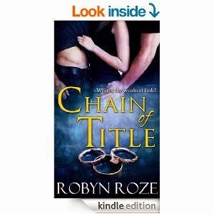http://www.amazon.com/Chain-Title-Robyn-Roze-ebook/dp/B00FHLKNRW/ref=sr_1_1?ie=UTF8&qid=1391568060&sr=8-1&keywords=chain+of+title