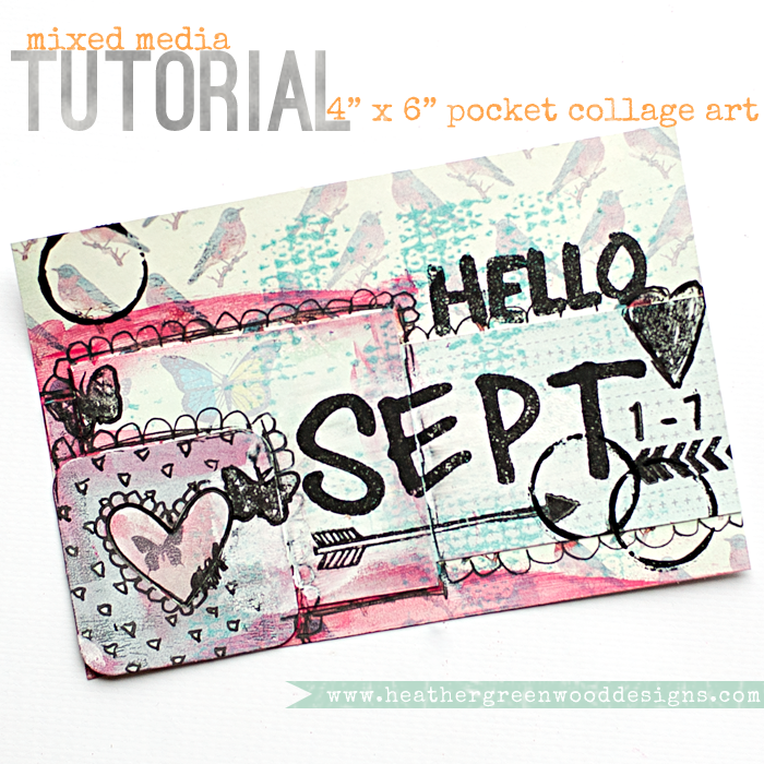 Heather Greenwood Designs | Mixed Media Tutorial | collage art | #mixedmedia #artjournal #pocketscrapbooking