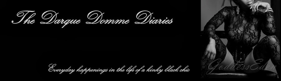 The Darque Domme Diaries