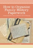 How to Organize Family History Paperwork, by Denise May Levenick