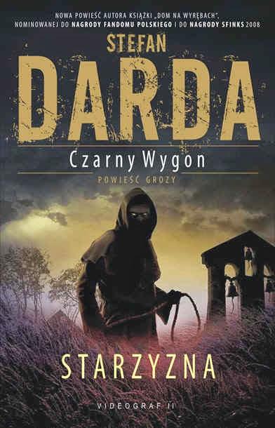 Stefan Darda: Czarny Wygon. Starzyzna (recenzja)
