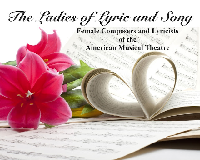 The Ladies of Lyric and Song: Female Composers and Lyricists of the American Musical Theatre