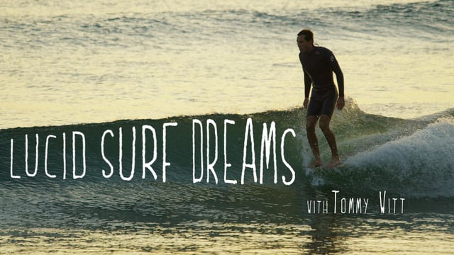 Lucid Surf Dreams Tommy Witt