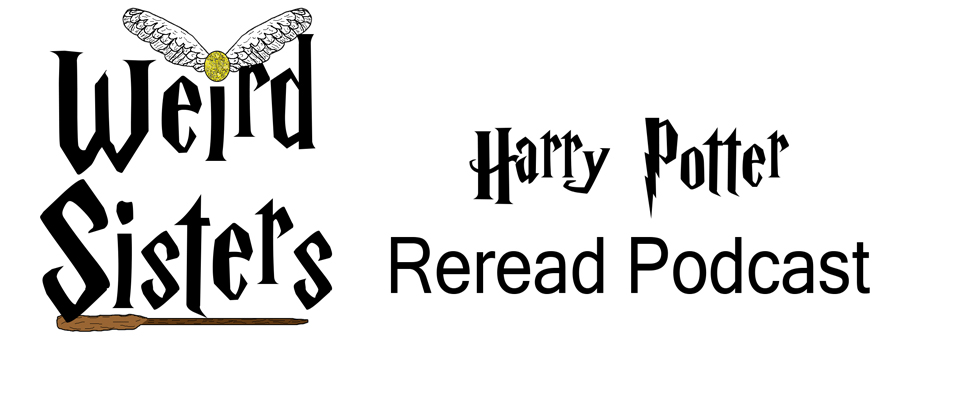 Weird Sisters Harry Potter Reread Podcast
