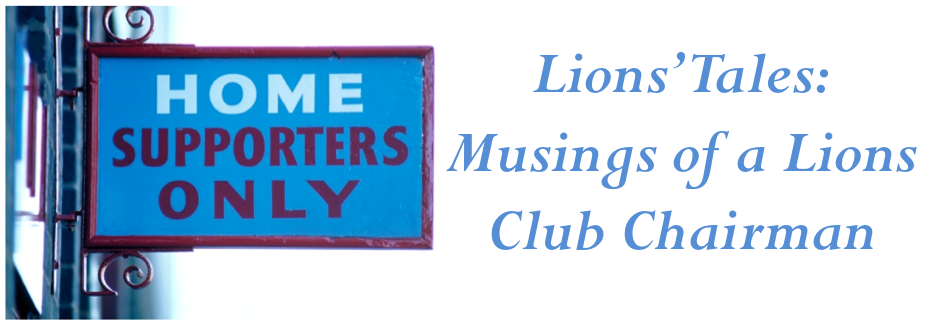 Lion's Tales: Musings of a Lions Club Chairman