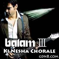 Ki Nesha Song Lyrics by Balam Ki nesha chorale Song Lyrics written by Milon Mahamud Video song directed by A. Babul.