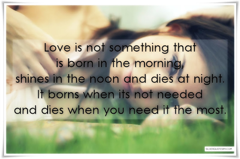 Love Is Not Something That Is Born In The Morning, Picture Quotes, Love Quotes, Sad Quotes, Sweet Quotes, Birthday Quotes, Friendship Quotes, Inspirational Quotes, Tagalog Quotes