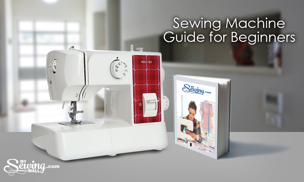 MySewingMall Sewing Machine Guide For Beginners