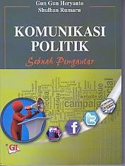 toko buku rahma: buku KOMUNIKASI POLITIK SEBUAH PENGANTAR, pengarang gun gun heryanto, penerbit ghalia indonesia
