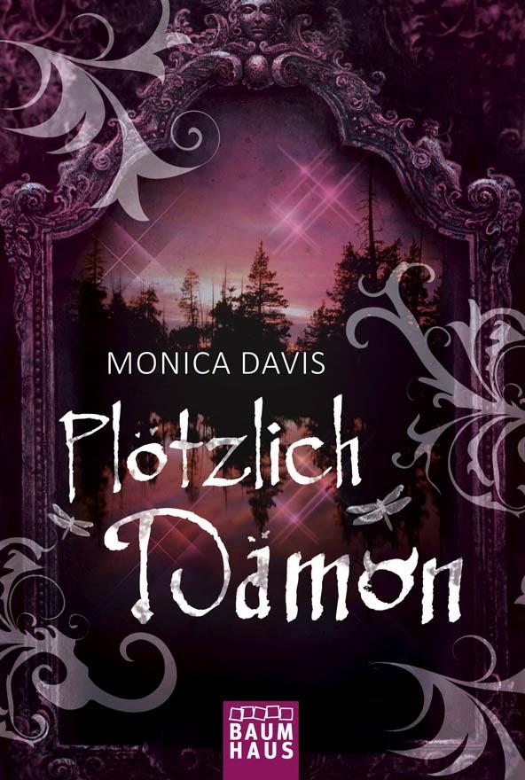 http://manjasbuchregal.blogspot.de/2014/06/gelesen-plotzlich-damon-von-monica-davis.html