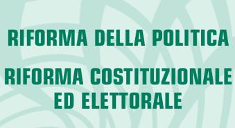 RIFORMA COSTITUZIONALE ED ELETTORALE