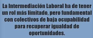La Intermediación Laboral ha de tender a igualar las oportunidades de personas con escasa ocupabilidad