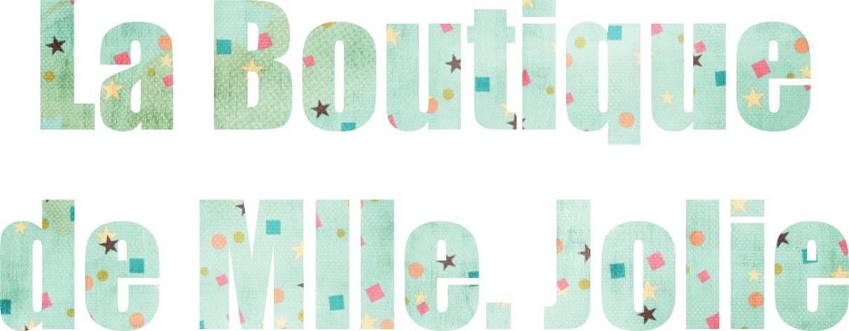 La Boutique de Mlle. Jolie