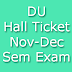 DU Hall Ticket for Nov Dec 2015 Exam 1st 3rd & 5th Semester