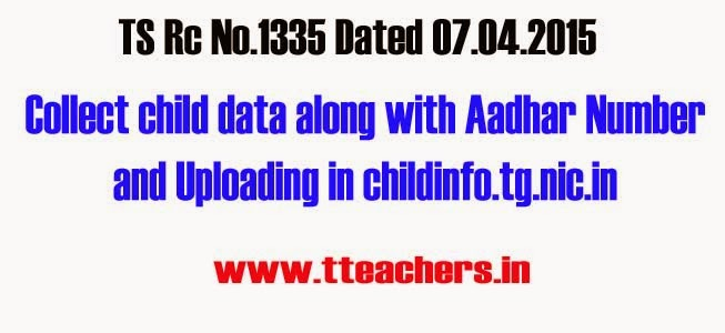Rc.No.1335 Collect child data along with Aadhar Number and Uploading in the Website,School Children collecting Info ,Aadhar numbers,35 column format,ps,ups,hs,Uploading Website,Rc No 1335 Dated 07.04.201,Children data uploading process,School Children collecting Information format download,how to upload school children data