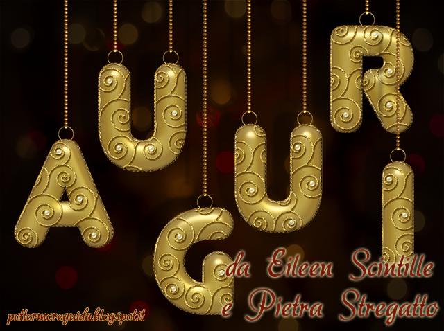 Tantissimi auguri di Buon Natale e Felice Anno Nuovo a tutti i lettori di questo blog, da parte di Eileen e Pietra Stregatto!