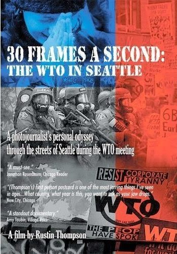 Free Radical Movie Night Screening   30 Frames a Second: The WTO in Seattle Fri. Oct. 24th