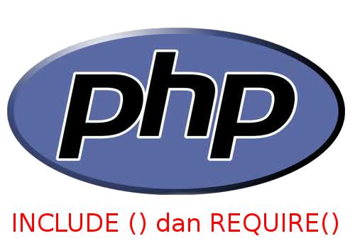 Memahami Fungsi Include dan Require Pada PHP