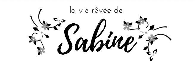 La vie rêvée de Sabine!