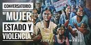 """2do Conversatorio: """"Mujer, Estado y Violencia"""""""