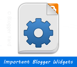 5 Important Blogger Widgets Everyone Must Use