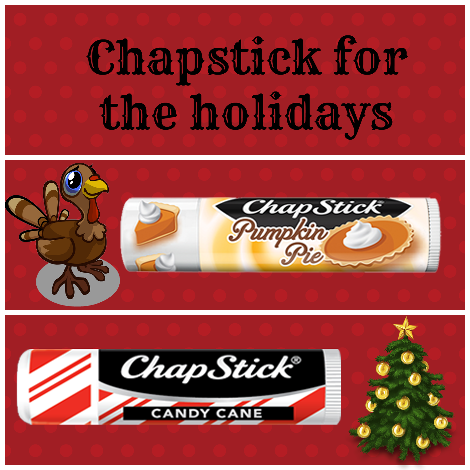 Chapstick for the holidays