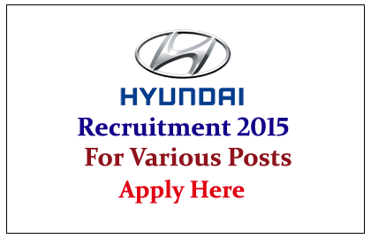 Hyundai Motor India Limited India Recruiting for Various Posts 2015