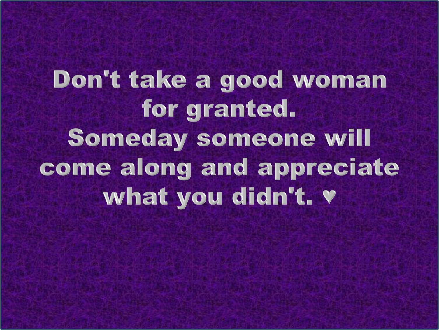 Good Woman Quotes My Coolest Quotes Coolest Quotes  Don't Take A Good Woman For