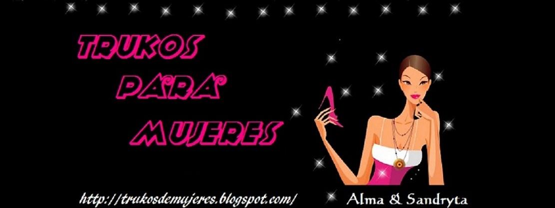 * Trucos Para Mujeres *