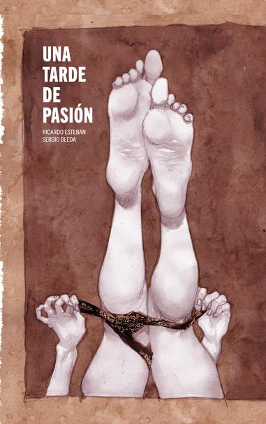 Una tarde de pasión   Texto de Ricardo Esteban  Ilustraciones de Sergio Bleda