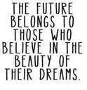 Believe your Dreams!
