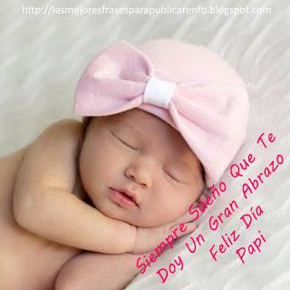 Frases De Feliz Día Del Padre: Siempre Sueño Que Te Doy Un Gran Abrazo Feliz Día Papi