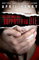 book cover of The Girl Who Was Supposed to Die by April Henry