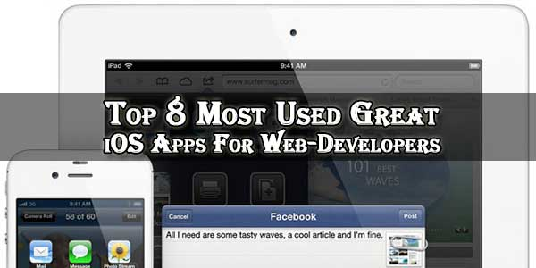 Top 8 Most Used Great iOS Apps For Web-Developers
