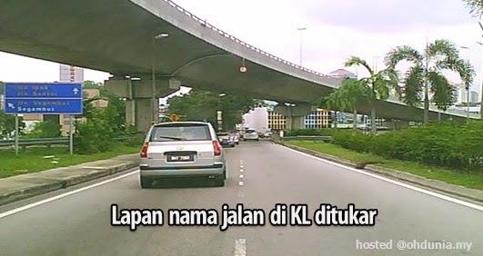 Lapan Nama Jalan Utama Di Kuala Lumpur Akan Ditukar Mulai Esok