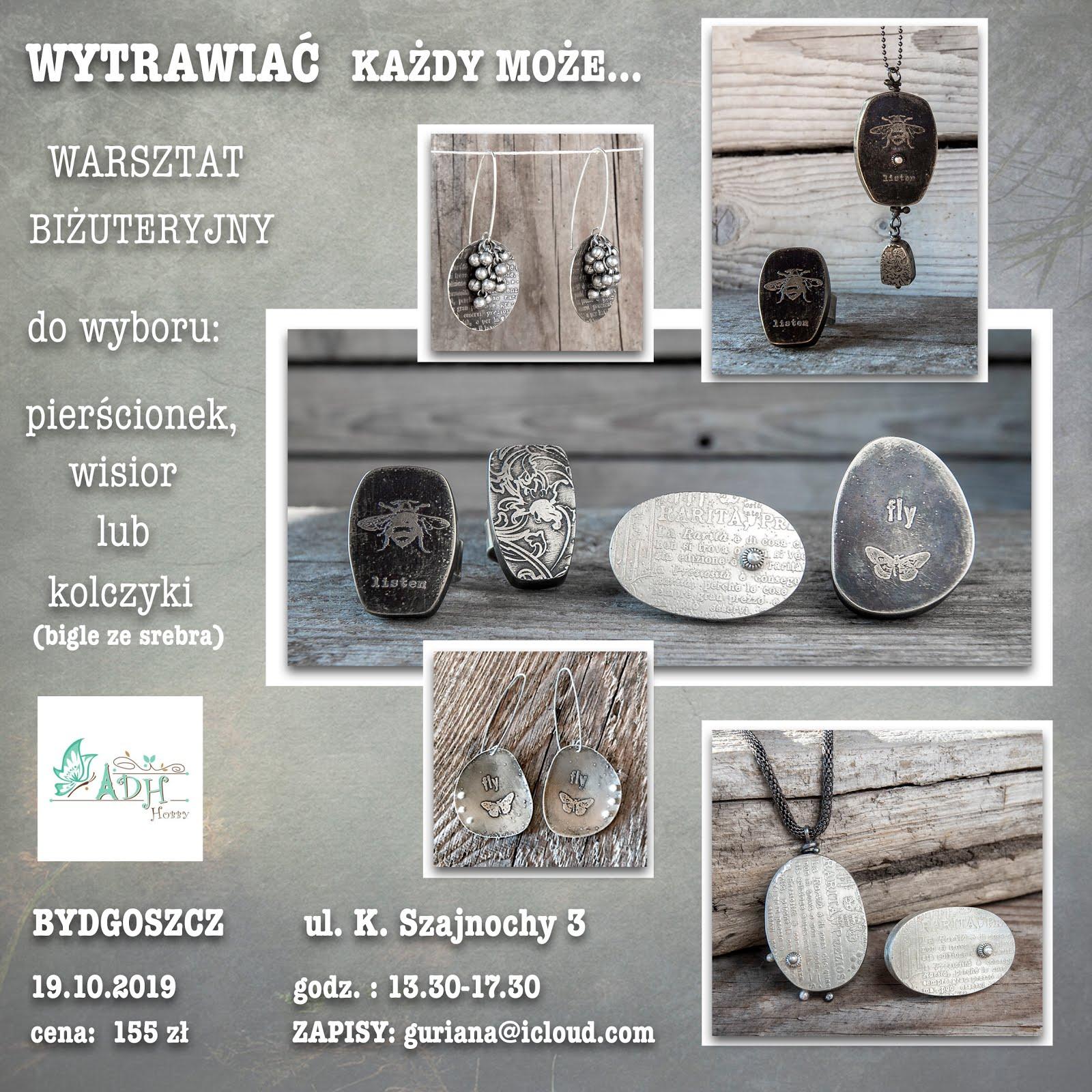 Bydgoszcz warsztat biżuteryjny Wytrawiać każdy może