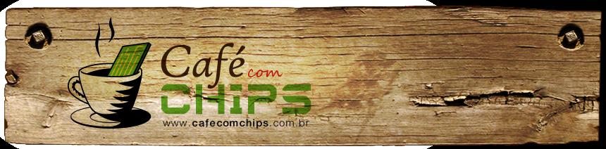 Café com Chips
