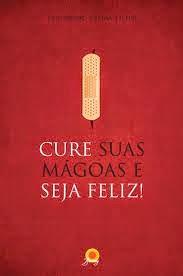 """""""CURE SUAS MÁGOAS E SEJA FELIZ"""", de Fernando Vieira Filho, pela Barany Editora"""