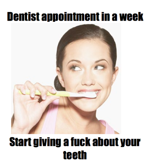 Dentist Appointment In A Week - Start Giving A Damn About Your Teeth