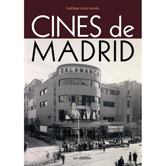 """Cines de Madrid"" de David Sánchez (Disponible en librerías habituales y a través del blog)"