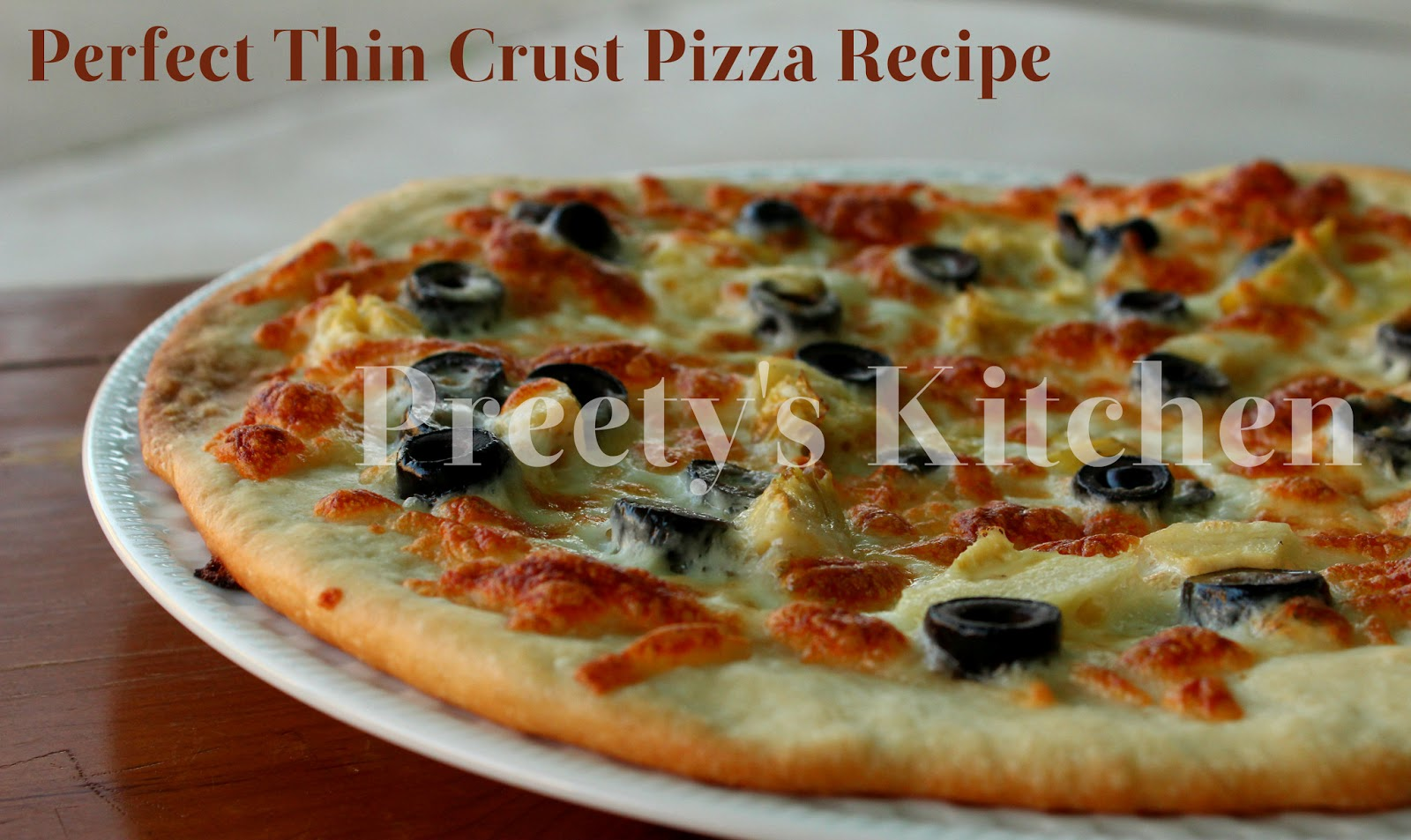 Preety's Kitchen: Perfect Thin Crust Pizza Recipe